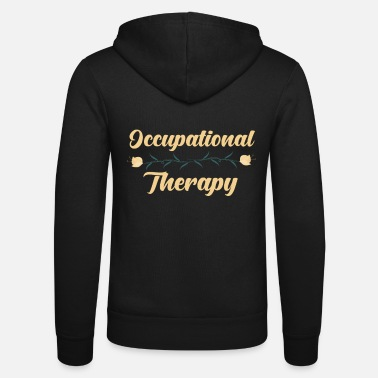 Occupation Occupational therapy occupation - Unisex Zip Hoodie