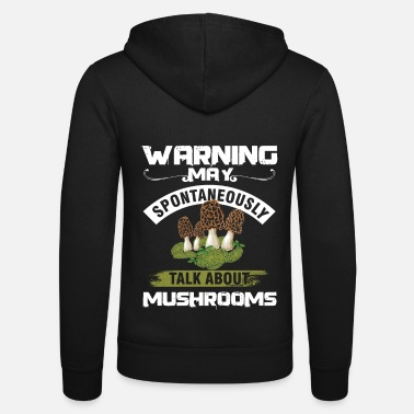 Hunting Mushroom Fungi Hunter Mushrooming Hunting Warning - Unisex zip hoodie