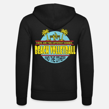 Beach Volleyball Beach volleyball beach volleyball - Unisex Zip Hoodie