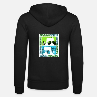 Global Global Warming or Global Greening - Unisex Zip Hoodie