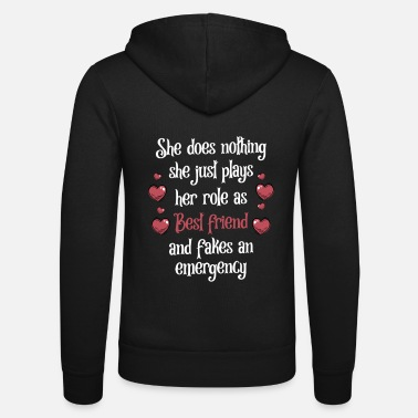 Mädchen She does nothing She just plays her role - Unisex Kapuzenjacke