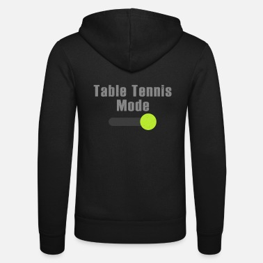 Table tennis fashion witty saying gift - Unisex Zip Hoodie