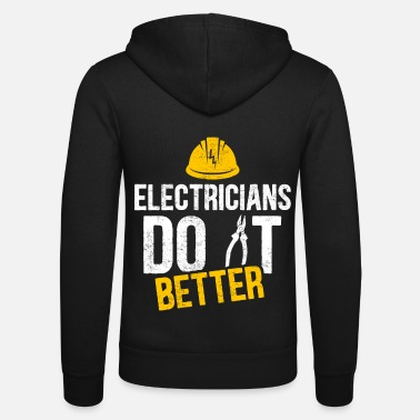 Electrician witty saying profession gift idea - Unisex Zip Hoodie