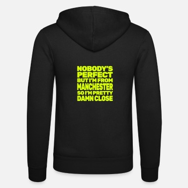 Exceptional NOBODY'S PERFECT except MANCHESTER - Unisex Zip Hoodie