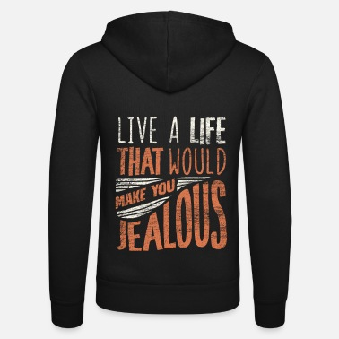 Motto Of Life Life motto saying - Unisex Zip Hoodie