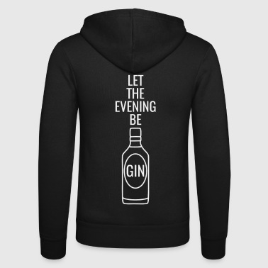 Gin Spruch Let the evening begin weiss - Unisex Kapuzenjacke von Bella + Canvas