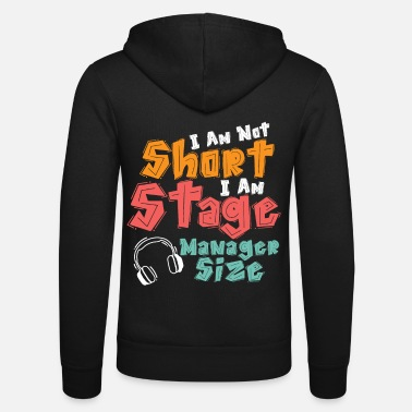 Stage Stage manager, stage manager - Unisex Zip Hoodie