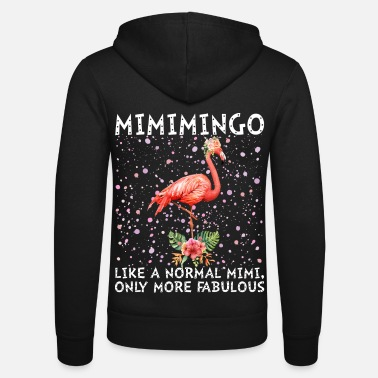 Quote Mimimingo Like A Normal Mimi More Fabulous - Unisex Kapuzenjacke