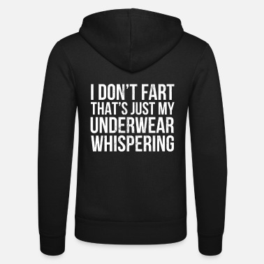 Underwear I Don'T Fart That Just My Underwear Whispering - Unisex Zip Hoodie