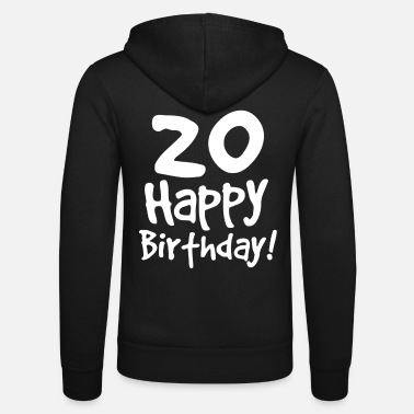 20th Birthday 20th birthday - Unisex Zip Hoodie