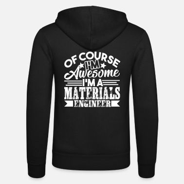Materials Engineer Awesome Materials Engineer - Unisex Zip Hoodie