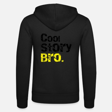 Cool Story Cool story Bro - Chaqueta con capucha unisex