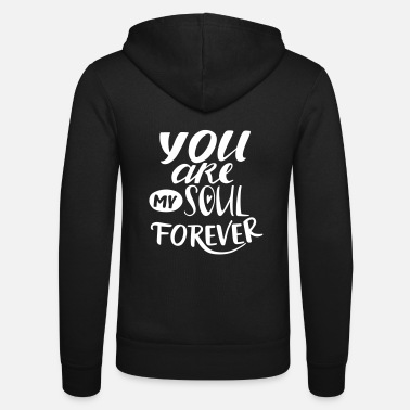 youaremysoulforever - Unisex Zip Hoodie