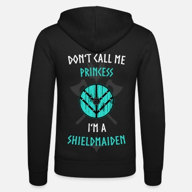 DONT'T CALL ME PRINCESS I'M A SHIELDMAIDEN - Unisex Zip Hoodie