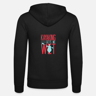 Pool Funny Rowing Canoe Kajak Kayaking Gets Me Wet - Unisex Kapuzenjacke