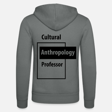 Education Culture Cultural Anthropology Professor - Education Job - Unisex Zip Hoodie