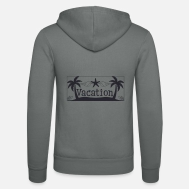 Vacation Vacation - Vacation - Unisex Zip Hoodie