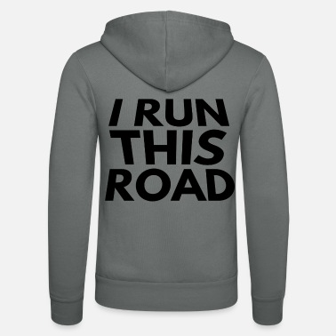 Road Running i run this road - Unisex Zip Hoodie