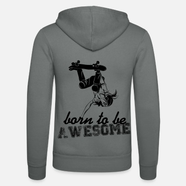 Born In born to be awesome - Unisex Zip Hoodie