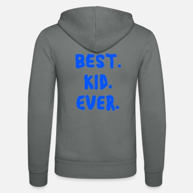 Kid Best kid ever kids saying for kid satansbraten - Unisex Zip Hoodie