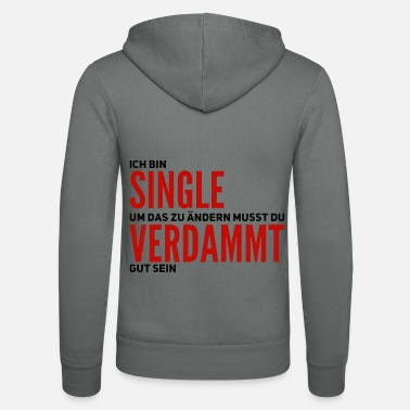 Single Ich bin Single - Unisex Kapuzenjacke