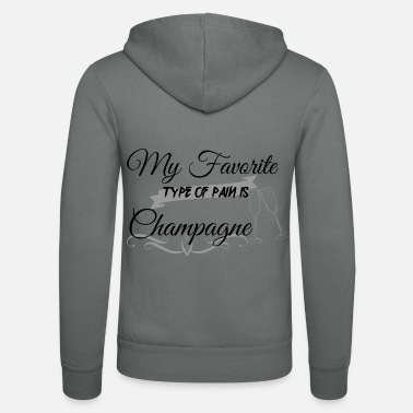 Pain My favorite kind of pain is champagne - Unisex Zip Hoodie