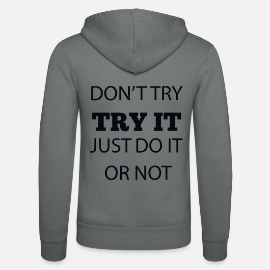 No Hoodies & Sweatshirts - Dont try try is just do it or not black 1 - Unisex Zip Hoodie grey