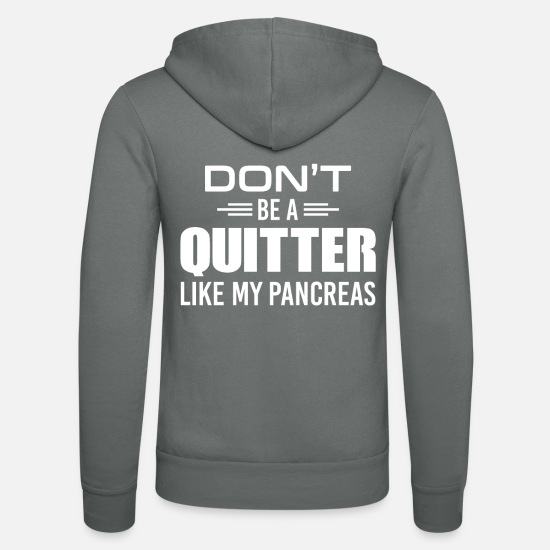 Diabetes Tröjor & hoodies - Dont Be A Quitter Like My Pancreas Diabetes - Zip hoodie unisex grå