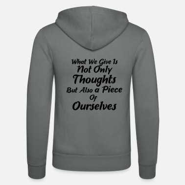 What we give are not just thoughts - Unisex Zip Hoodie