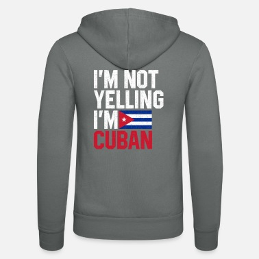 Im Not Yelling Im Cuban im not yelling im cuban, funny cuba - Unisex Zip Hoodie