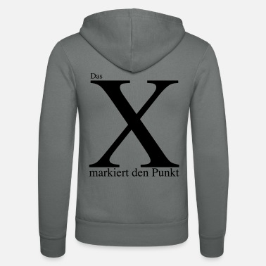 Mark Something The X marks the point - Unisex Zip Hoodie