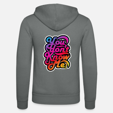 You do not know me! 3D design. Style. gift - Unisex Zip Hoodie