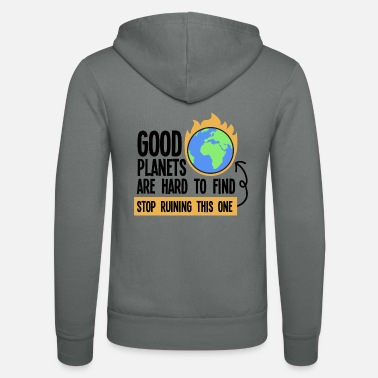 Plastic Good planets are hard to find, stop ruining this - Unisex Zip Hoodie