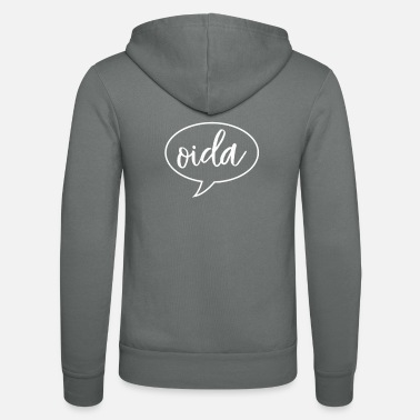 Dialect Oida Austria dialect dialect - Unisex Zip Hoodie