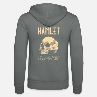 Tempest Hamlet Be More Chill graphic | Funny print Quotes - Unisex Zip Hoodie
