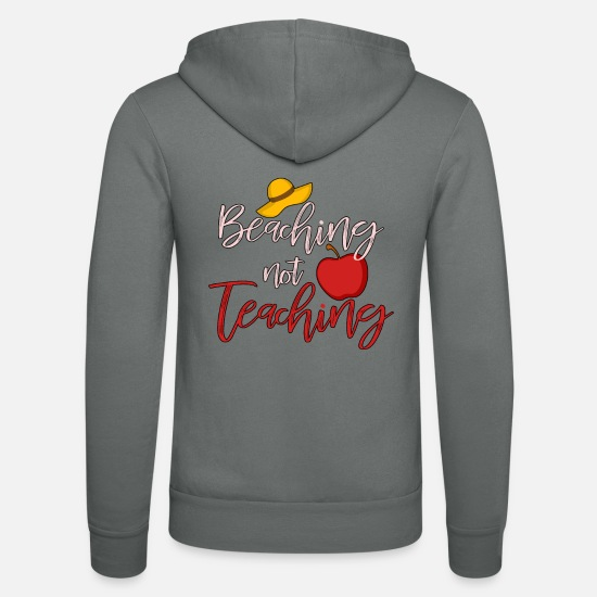 Plage Sweat-shirts - Beaching Not Teaching Summer Teacher Gift - Veste à capuche unisexe gris