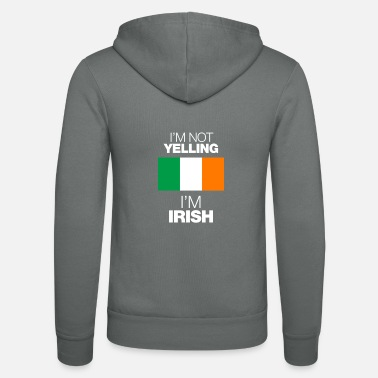 Yell im not yelling in irish - Unisex Zip Hoodie