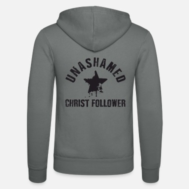 Christ Unashamed Christ Follower - Veste à capuche unisexe