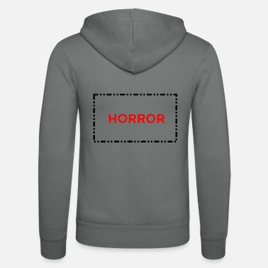 Horror Film Horror! - Unisex Hooded Jacket by Bella + Canvas