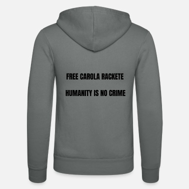 carola rackete, free, sea watch, Salvini, humanity - Unisex Kapuzenjacke