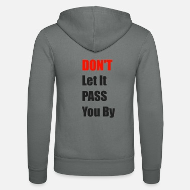 Sale Don't let it pass you by - Unisex Zip Hoodie