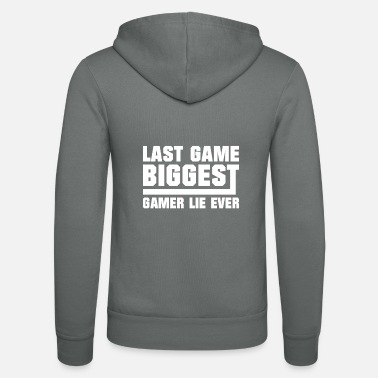 Pc Last Game Biggest Gamer Lie Ever - Gaming - Unisex Zip Hoodie