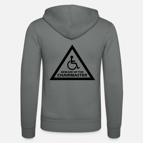 Wheelchair Hoodies & Sweatshirts - beware of the chairmaster - Unisex Zip Hoodie grey