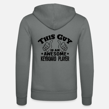 Keyboard this guy is an awesome keyboard player - Unisex Zip Hoodie