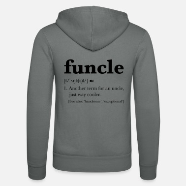 Uncle Funcle Dictionary Definition - Unisex Zip Hoodie