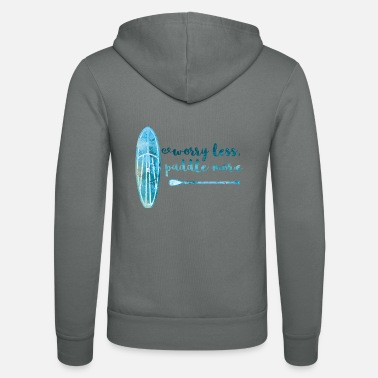 Paddle Worry less paddle more Stand Up Paddle Board SUP - Unisex Zip Hoodie
