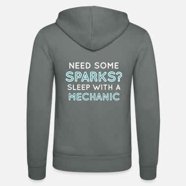 Mechanic Mechanic: Need Some Sparks? Sleep With A Mechani - Unisex Zip Hoodie