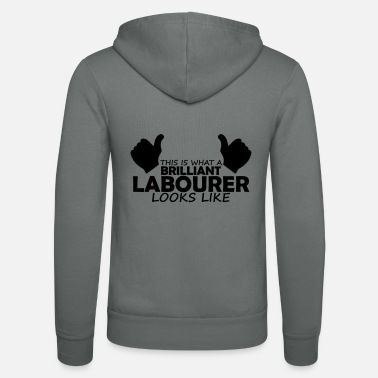 Labour brilliant labourer - Unisex Zip Hoodie