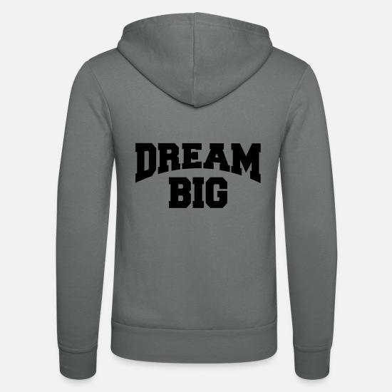 Big Sweat-shirts - Dream big - Veste à capuche unisexe gris