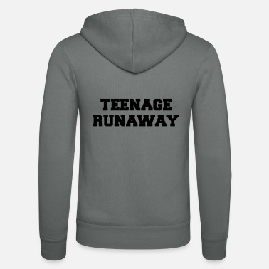 Teenager Teenage Runaway Funny Quote - Veste à capuche unisexe